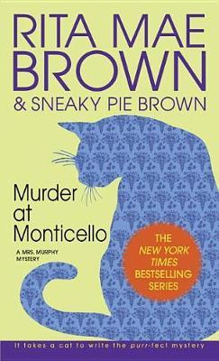 Murder at Monticello, or, Old Sins by Rita Mae Brown