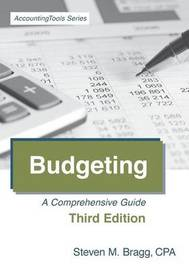 Budgeting by Steven M. Bragg