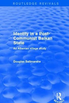 Identity in a Post-communist Balkan State by Douglas Saltmarshe