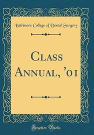 Class Annual, '01 (Classic Reprint) by Baltimore College of Dental Surgery