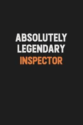Absolutely Legendary Inspector by Camila Cooper