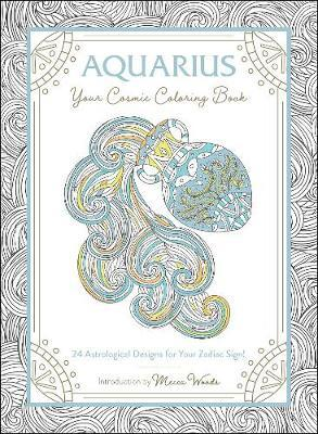 Aquarius: Your Cosmic Coloring Book by Mecca Woods