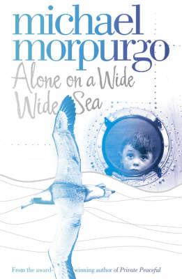 Alone on a Wide Wide Sea by Michael Morpurgo, M.B.E. image