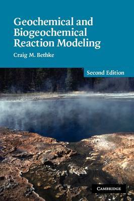 Geochemical and Biogeochemical Reaction Modeling by Craig M. Bethke image