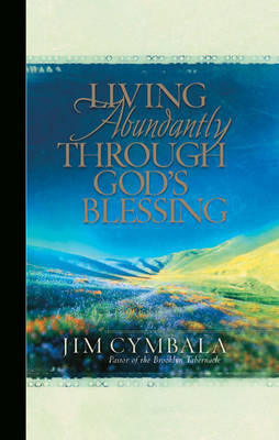 Living Abundantly Through God's Blessing GM by Jim Cymbala image