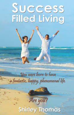 Success Filled Living by Shirley Thomas, PH.D.