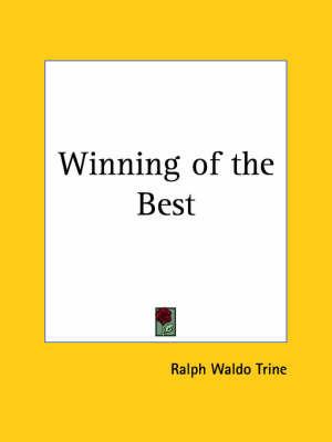Winning of the Best (1912) by Ralph Waldo Trine