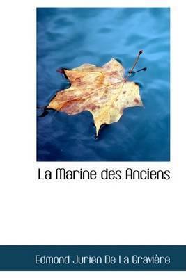 La Marine Des Anciens by Edmond Jurien De La GraviAure