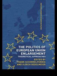 The Politics of European Union Enlargement