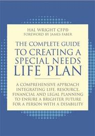 The Complete Guide to Creating a Special Needs Life Plan by Hal Wright