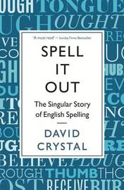 Spell It Out by David Crystal