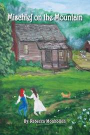 Mischief on the Mountain by Rebecca Monhollon