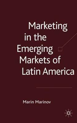 Marketing in the Emerging Markets of Latin America by Marin Alexandrov Marinov image