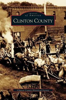 Clinton County by Clinton County Historical Society
