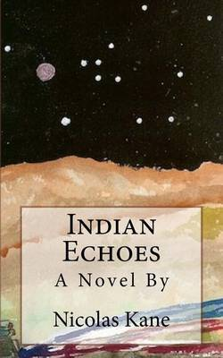 Indian Echoes by Nicolas Kane