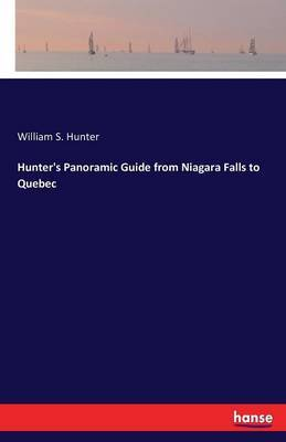 Hunter's Panoramic Guide from Niagara Falls to Quebec by William S Hunter