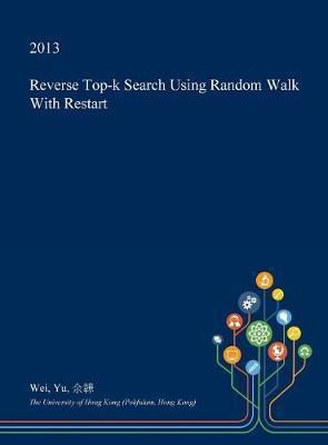 Reverse Top-K Search Using Random Walk with Restart by Wei Yu image