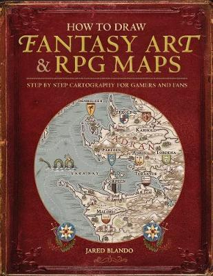 How to Draw Fantasy Art and RPG Maps by Jared Blando