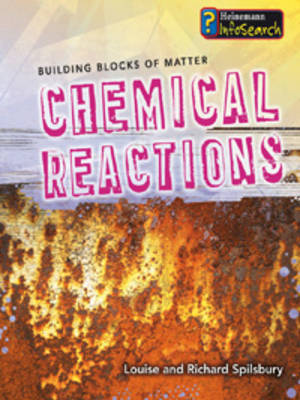 Chemical Reactions by Louise Spilsbury