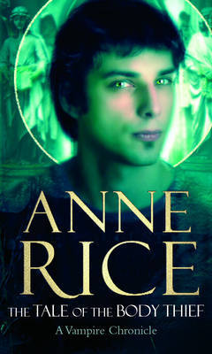 The Tale of the Body Thief (Vampire Chronicles #4) (green cover) by Anne Rice