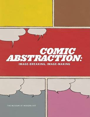Comic Abstraction by Roxana Marcoci