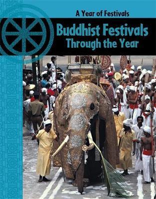 Buddhist Festivals Through The Year by Anita Ganeri image