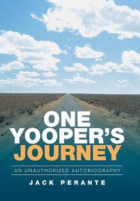 One Yooper's Journey by Jack Perante