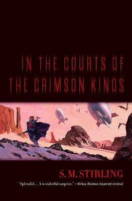 In the Courts of the Crimson Kings by S.M. Stirling image