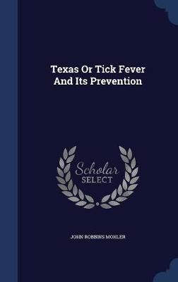Texas or Tick Fever and Its Prevention by John Robbins Mohler image