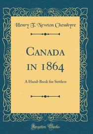 Canada in 1864 by Henry T Newton Chesshyre image