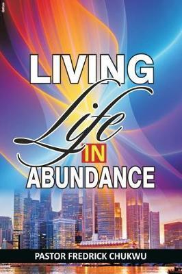 Living Life in Abundance by Fredrick Chukwu Pastor image