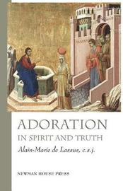Adoration in Spirit and Truth by Rev Alain-Marie de Lassus Csj image
