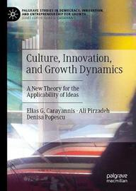 Culture, Innovation, and Growth Dynamics by Elias G Carayannis