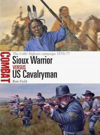 Sioux Warrior vs US Cavalryman by Ron Field