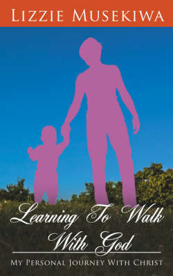 Learning To Walk With God by Lizzie, Musekiwa image