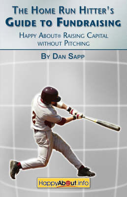 The Home Run Hitter's Guide to Fundraising by Dan Sapp image