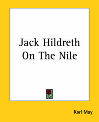 Jack Hildreth On The Nile by Karl May