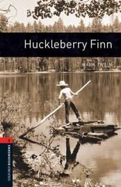 Oxford Bookworms Library: Level 2:: Huckleberry Finn by Mark Twain )