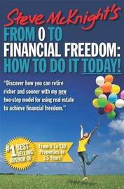From 0 to Financial Freedom by Steve McKnight