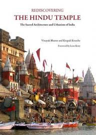 Rediscovering the Hindu Temple by Vinayak Bharne