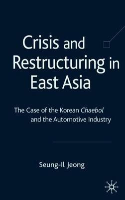 Crisis and Restructuring in East Asia by Seung-Il Jeong