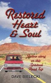 Restored Heart & Soul by Dave Bielecki