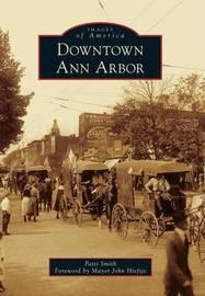 Downtown Ann Arbor by Patti Smith