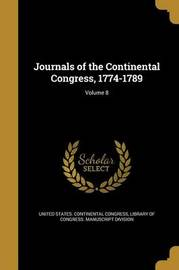 Journals of the Continental Congress, 1774-1789; Volume 8 by Worthington Chauncey 1858-1941 Ford