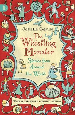 The Whistling Monster: Stories from Around the World by Jamila Gavin image