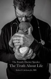 The Family Doctor Speaks by Jr M D Jackson
