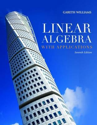 Linear Algebra with Applications by Gareth Williams