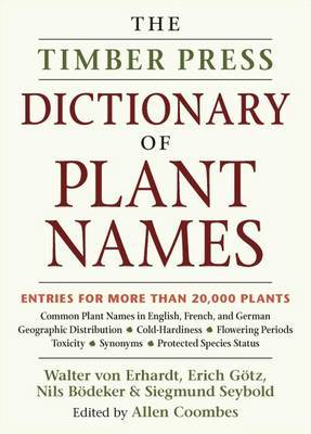 The Timber Press Dictionary of Plant Names by Siegmund Seybold