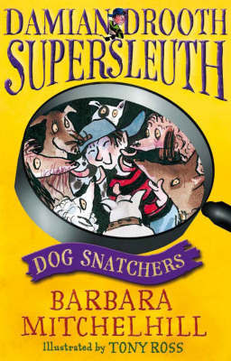 Damian Drooth, Supersleuth: Dog Snatchers by Barbara Mitchelhill image