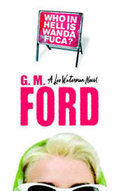 Who in Hell is Wanda Fuca? by G.M. Ford image